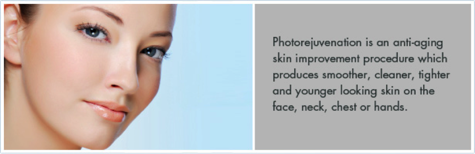 Photorejuvenation and photo facial
