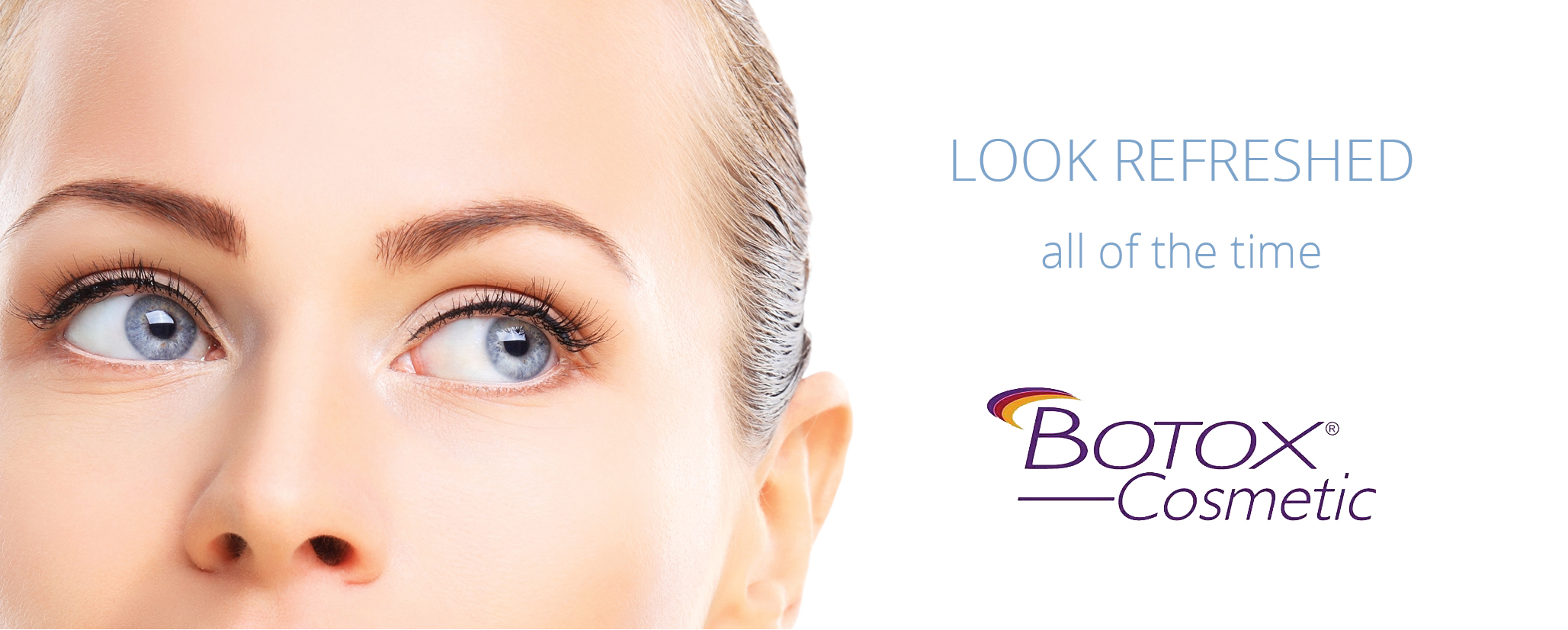Botox Cosmetic leaves you looking refreshed all the time