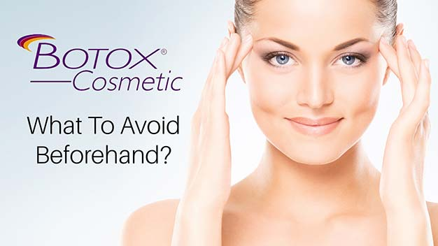 Botox Toronto What To Avoid Beforehand