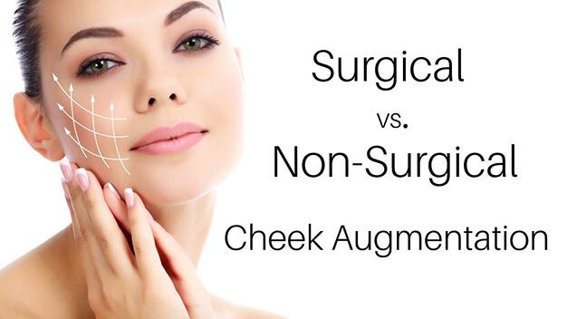 Cheek Augmentation Toronto Surgical vs Non Surgical